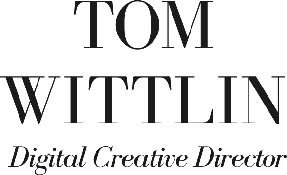 Tom Wittlin, digital creative director for fashion and luxury brands